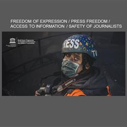 Freedom of Expression / Press Freedom / Access to Information / Safety of Journalists
